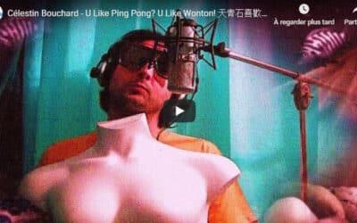 Célestin Bouchard – U Like Ping Pong? U Like Wonton!