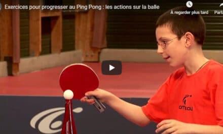 Progresser au Ping-Pong : les actions sur la balle (débutant)
