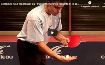 Progresser au Ping Pong – Tenir sa raquette et le service
