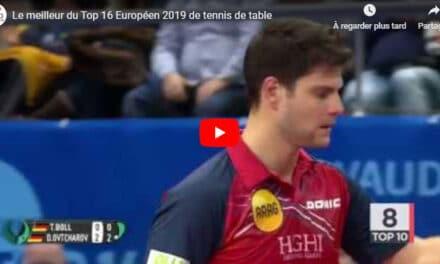 Le meilleur du Top 16 Européen 2019 de tennis de table