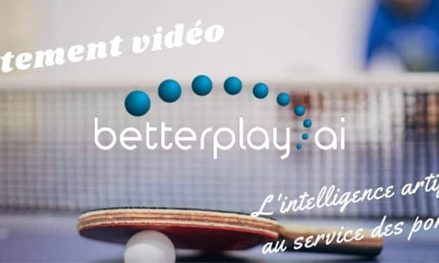 Betterplay.ai – l'intelligence artificielle pour traiter les vidéos de tennis de table